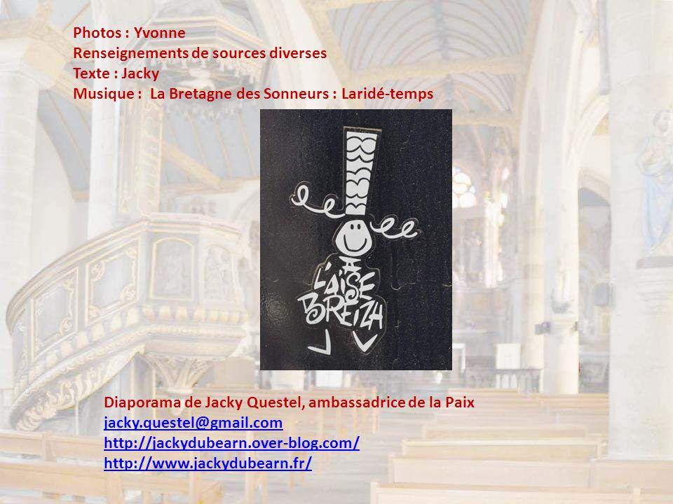 Photos : Yvonne Renseignements de sources diverses. Texte : Jacky. Musique : La Bretagne des Sonneurs : Laridé-temps.