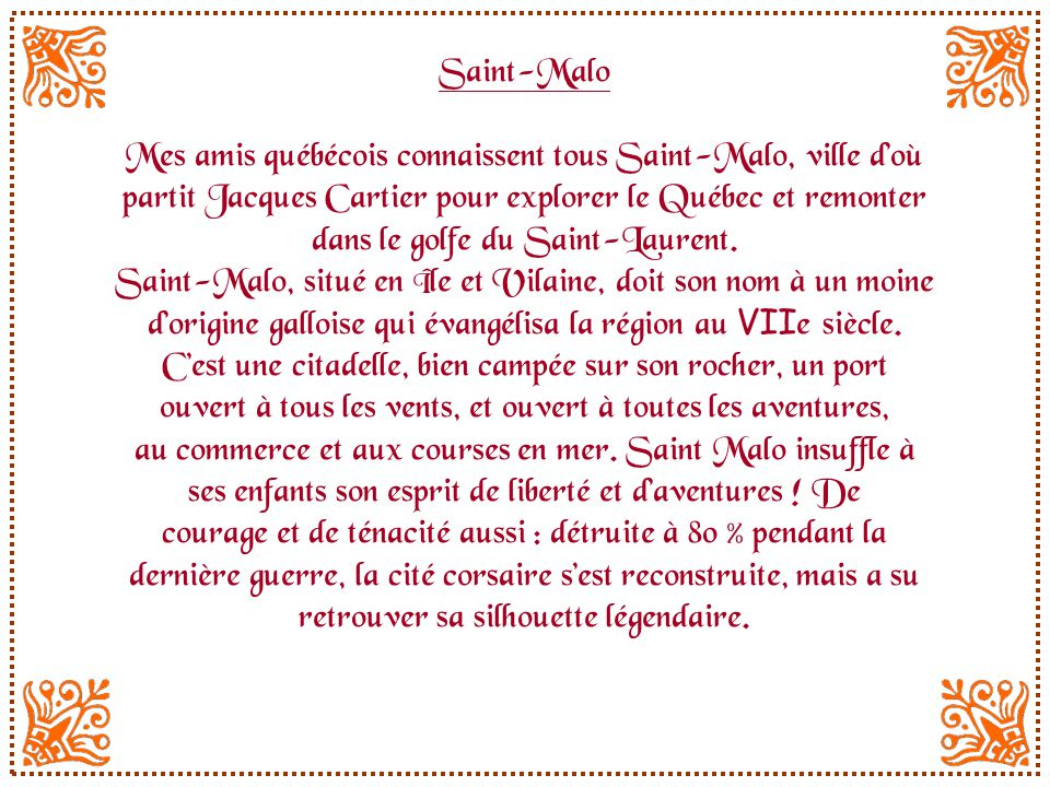 Mes amis québécois connaissent tous Saint-Malo, ville d'où