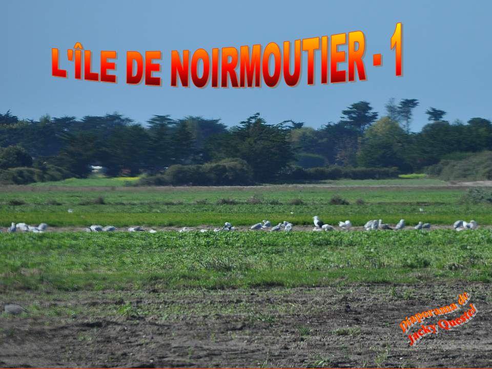 L ÎLE DE NOIRMOUTIER - 1 Diaporama de Jacky Questel