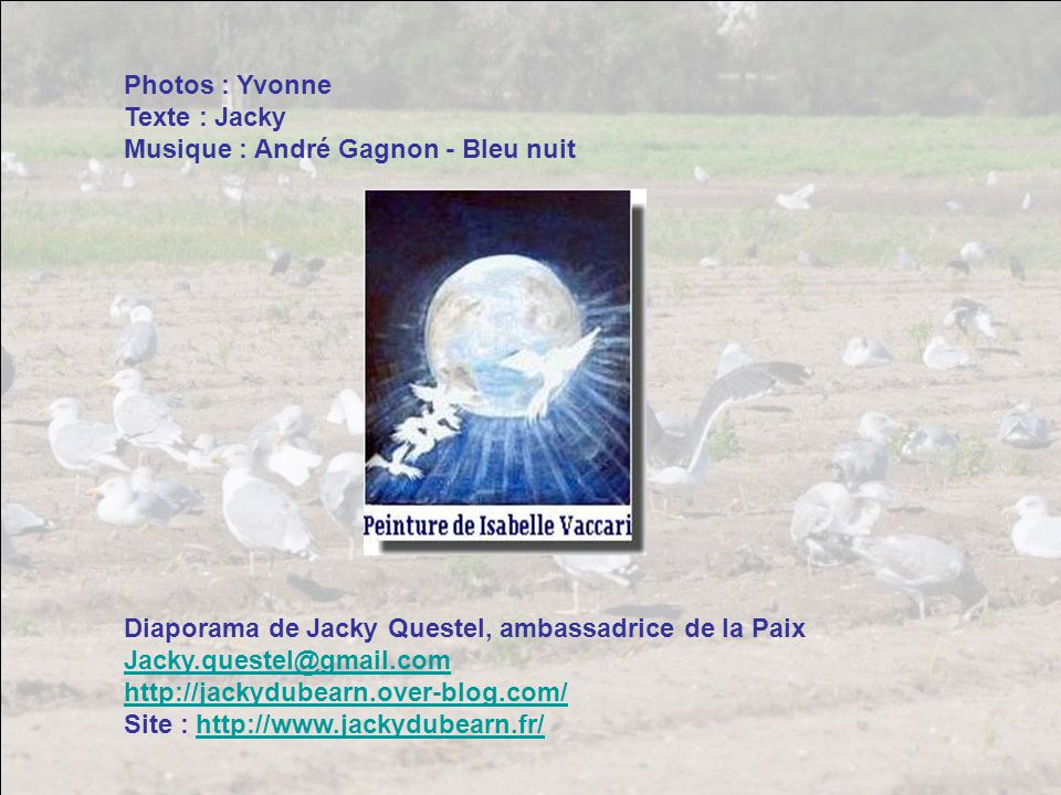 Photos : Yvonne Texte : Jacky Musique : André Gagnon - Bleu nuit