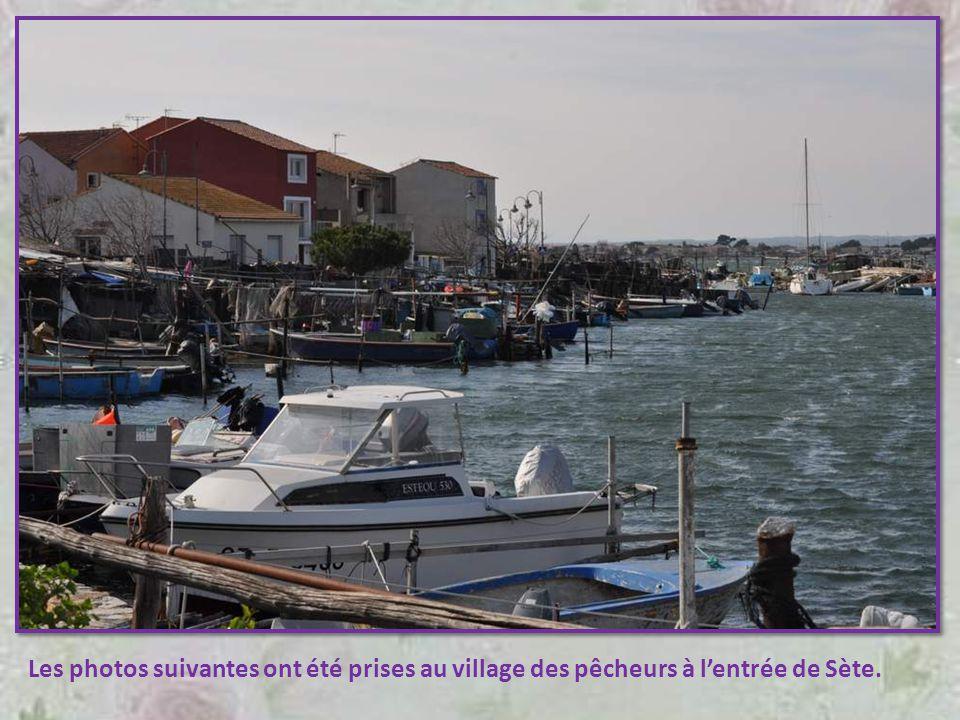 Les photos suivantes ont été prises au village des pêcheurs à l'entrée de Sète.