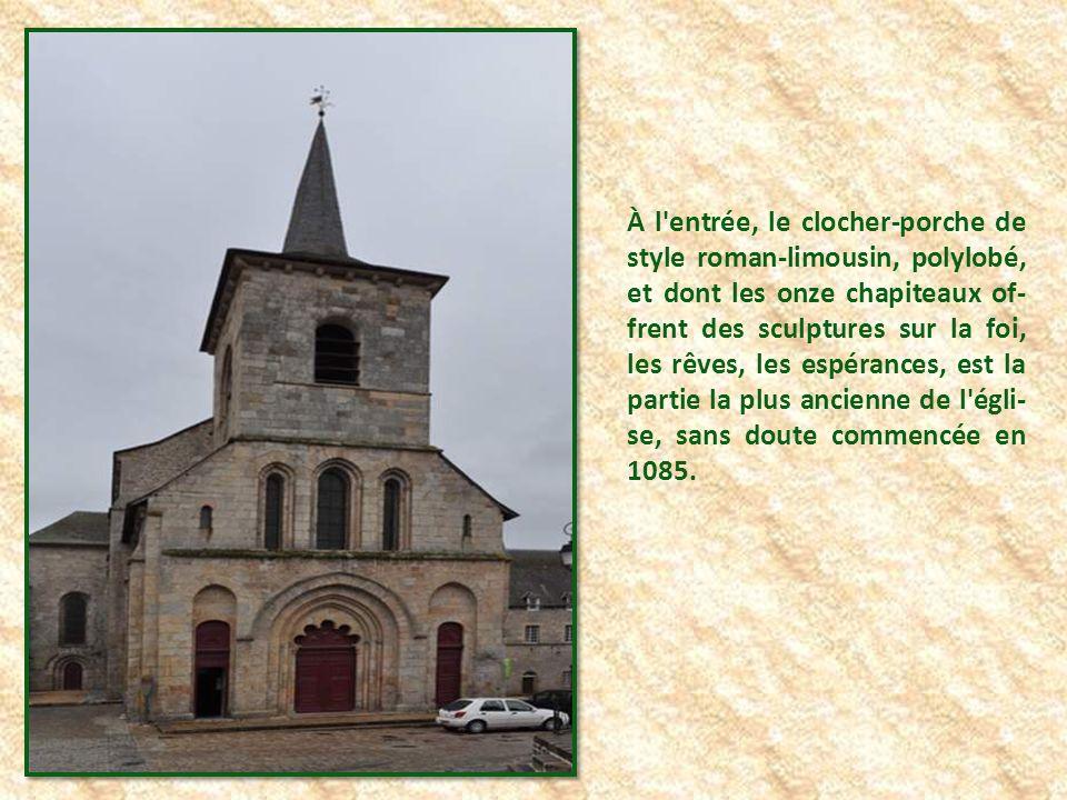 À l entrée, le clocher-porche de style roman-limousin, polylobé, et dont les onze chapiteaux of-frent des sculptures sur la foi, les rêves, les espérances, est la partie la plus ancienne de l égli-se, sans doute commencée en 1085.