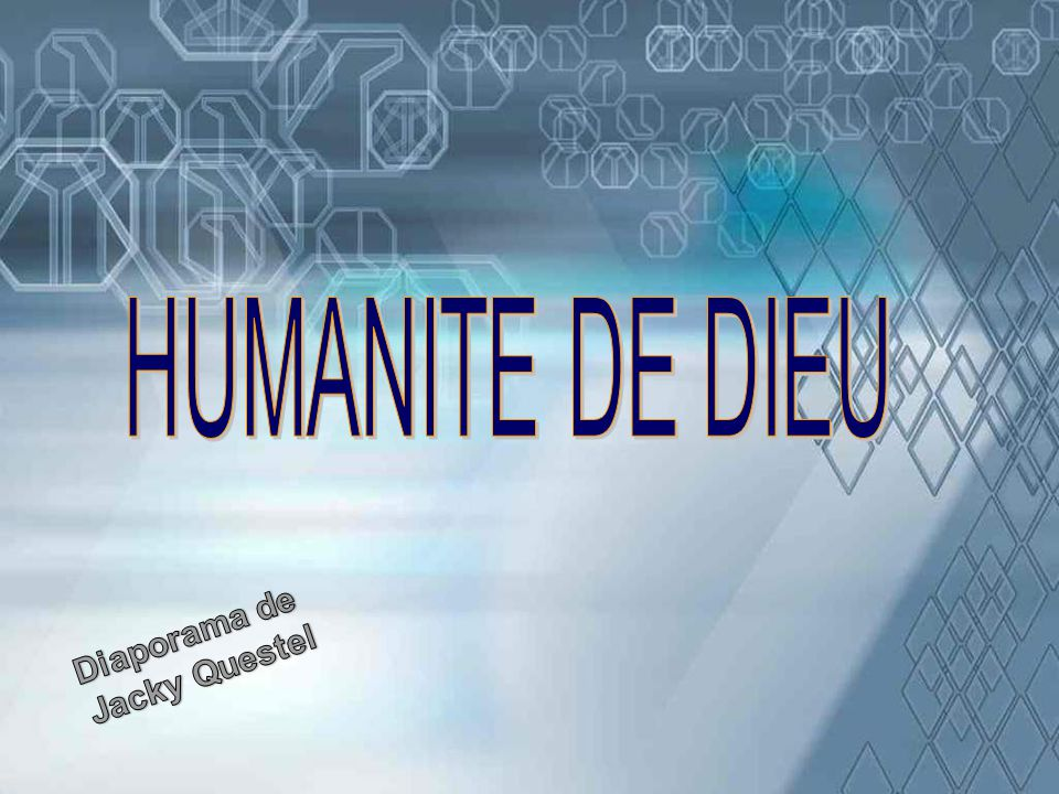 HUMANITE DE DIEU Diaporama de Jacky Questel