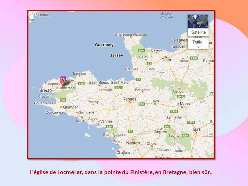 L église de LocméLar, dans la pointe du Finistère, en Bretagne, bien sûr..