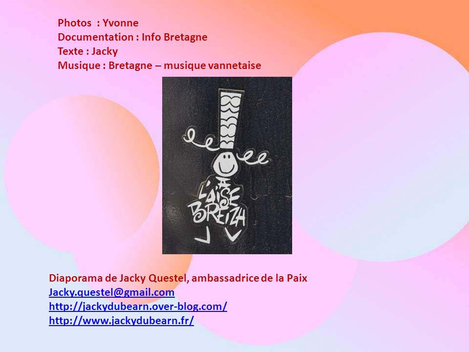 Photos : Yvonne Documentation : Info Bretagne. Texte : Jacky. Musique : Bretagne – musique vannetaise.