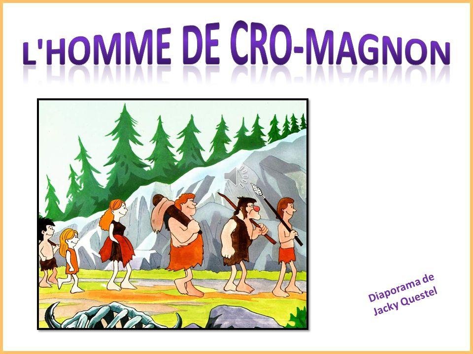 L HOMME DE CRO-MAGNON Diaporama de Jacky Questel