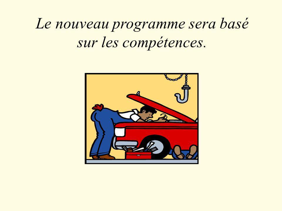 Le nouveau programme sera basé sur les compétences.