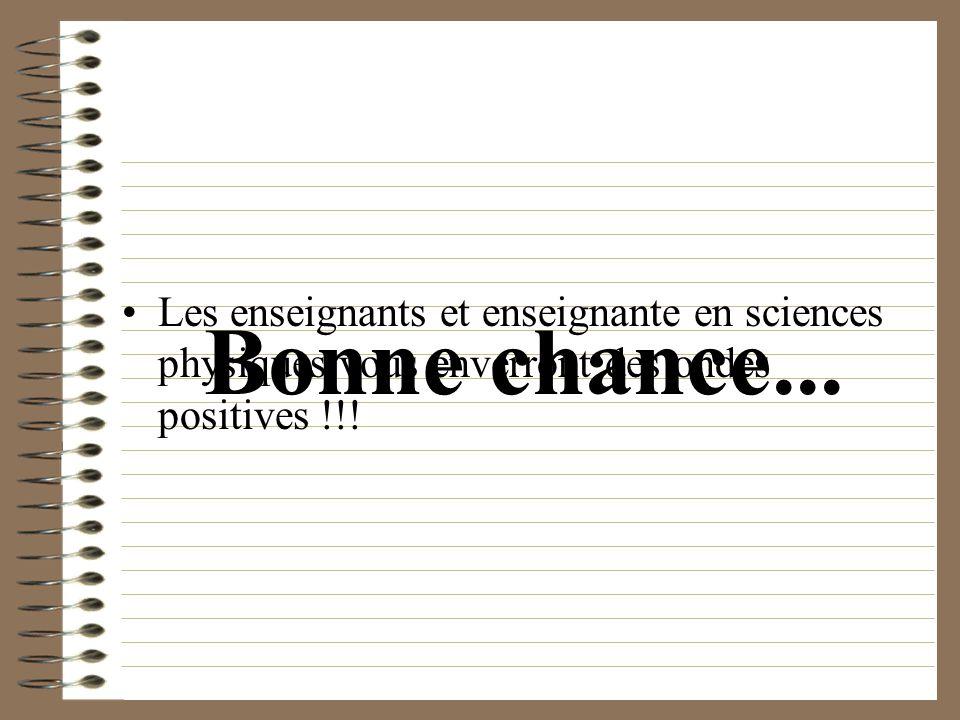 Les enseignants et enseignante en sciences physiques vous enverront des ondes positives !!!