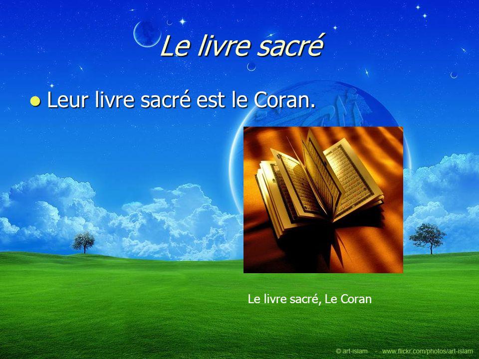 Le livre sacré Leur livre sacré est le Coran. Le livre sacré, Le Coran