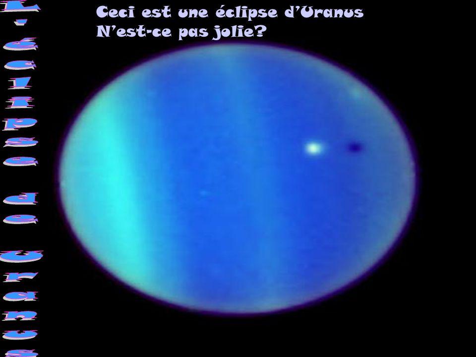 Ceci est une éclipse d'Uranus N'est-ce pas jolie