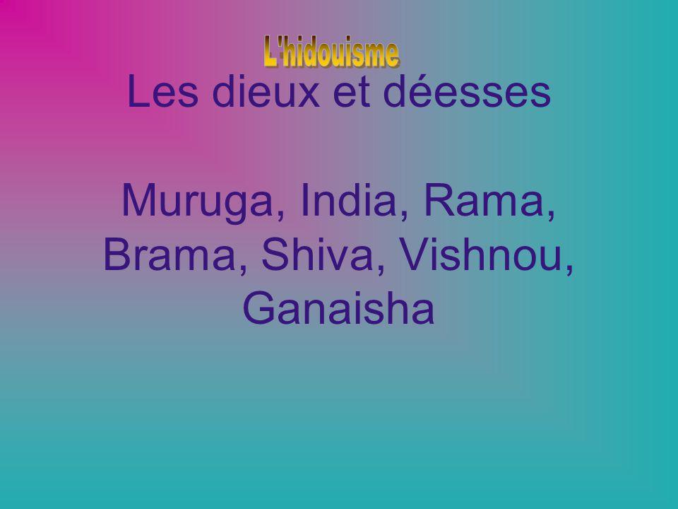 Les dieux et déesses Muruga, India, Rama, Brama, Shiva, Vishnou, Ganaisha