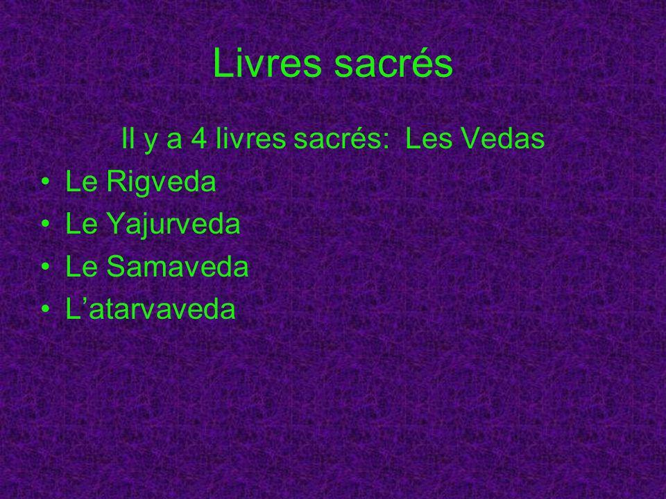 Il y a 4 livres sacrés: Les Vedas