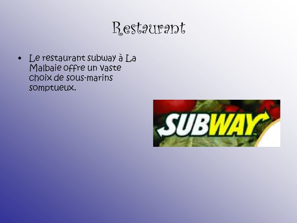 Restaurant Le restaurant subway à La Malbaie offre un vaste choix de sous-marins somptueux.