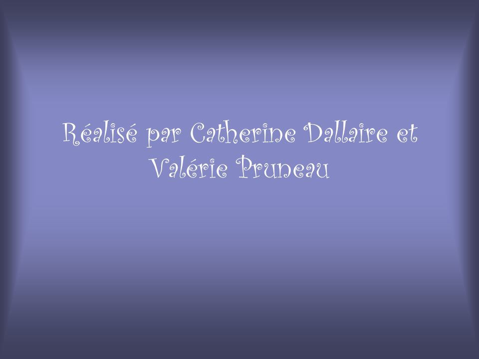 Réalisé par Catherine Dallaire et Valérie Pruneau