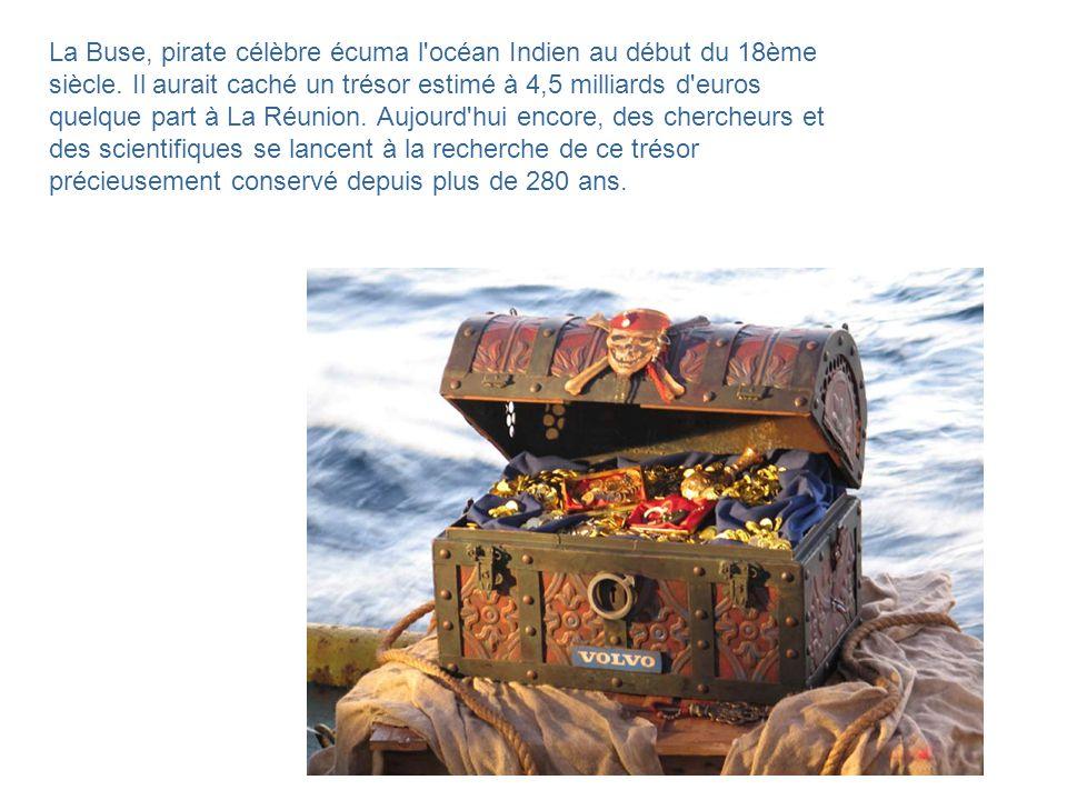 La Buse, pirate célèbre écuma l océan Indien au début du 18ème siècle