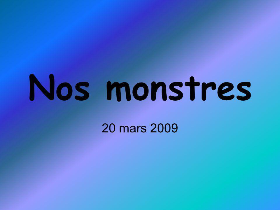 Nos monstres 20 mars 2009