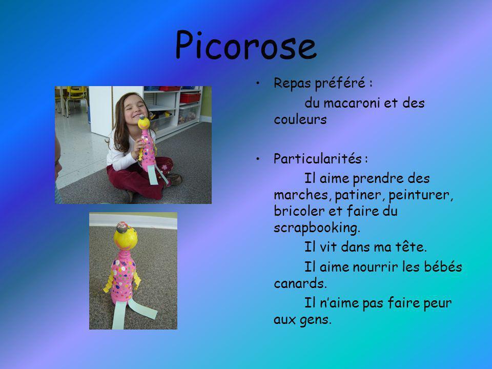 Picorose Repas préféré : du macaroni et des couleurs Particularités :