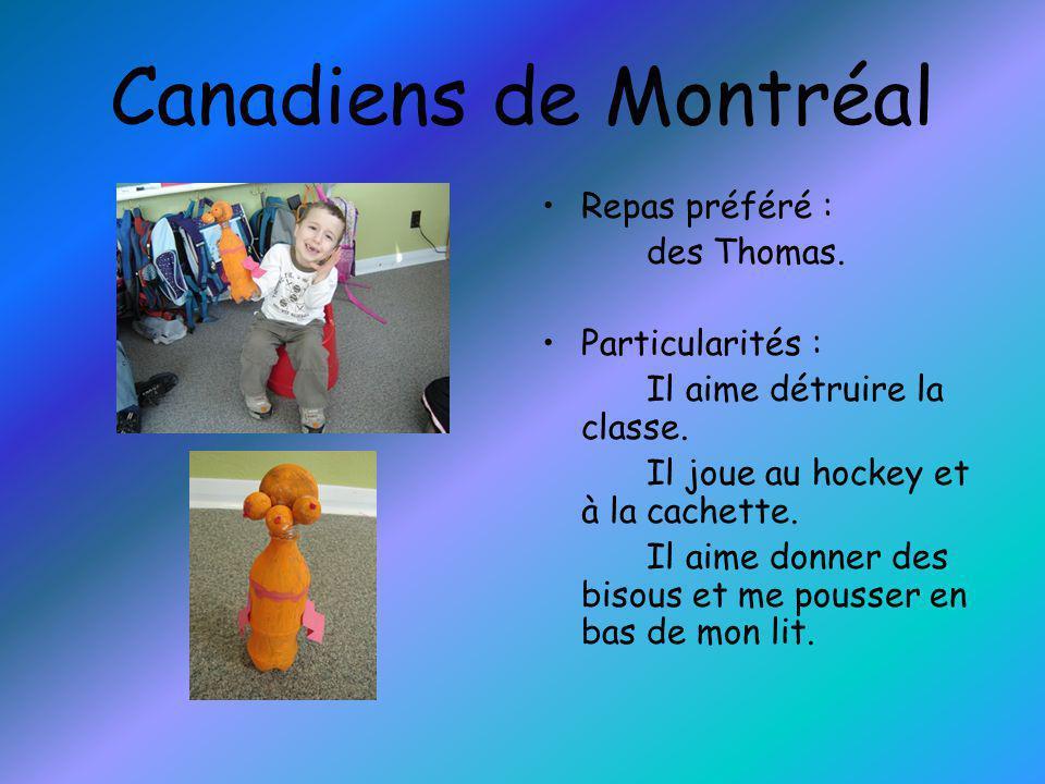 Canadiens de Montréal Repas préféré : des Thomas. Particularités :