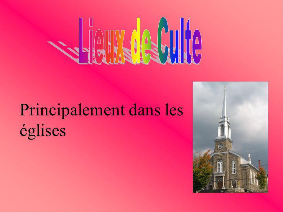 Principalement dans les églises
