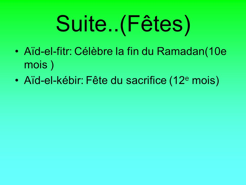 Suite..(Fêtes) Aïd-el-fitr: Célèbre la fin du Ramadan(10e mois )