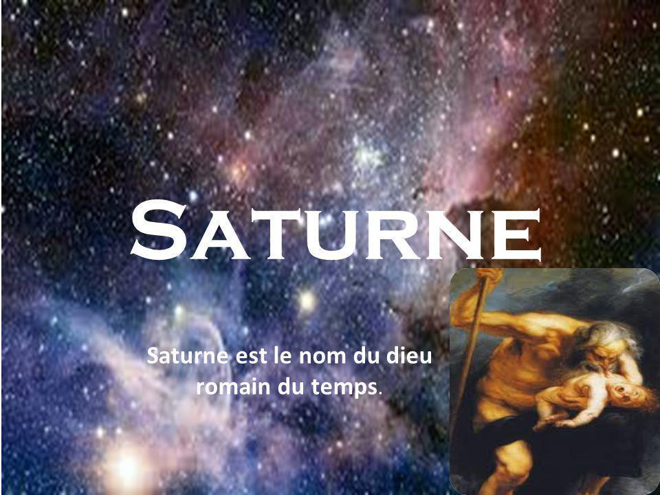 Saturne est le nom du dieu romain du temps.