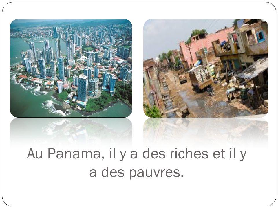 Au Panama, il y a des riches et il y a des pauvres.