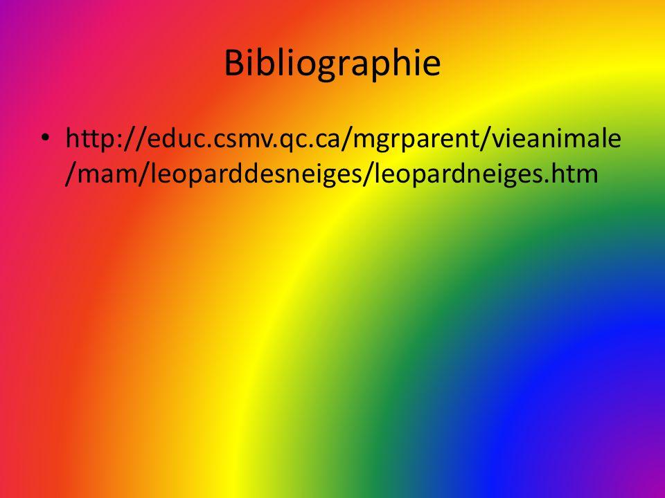 Bibliographie http://educ.csmv.qc.ca/mgrparent/vieanimale/mam/leoparddesneiges/leopardneiges.htm