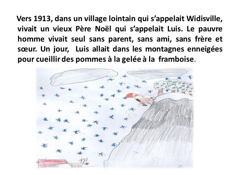 Vers 1913, dans un village lointain qui s'appelait Widisville, vivait un vieux Père Noël qui s'appelait Luis.