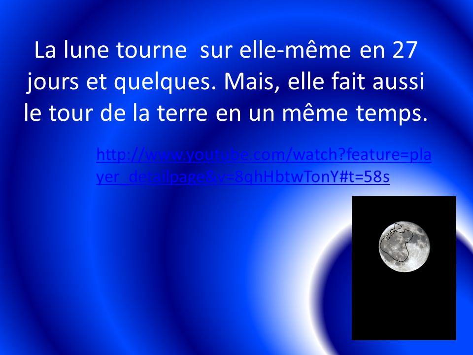 La lune tourne sur elle-même en 27 jours et quelques