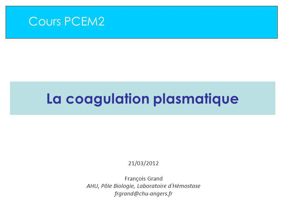 La coagulation plasmatique