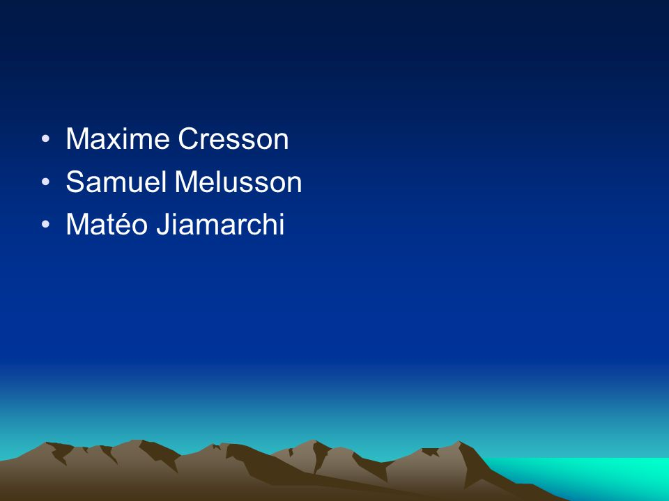 Maxime Cresson Samuel Melusson Matéo Jiamarchi