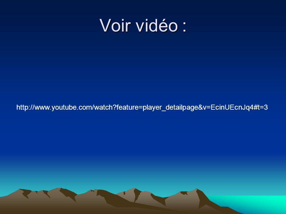 Voir vidéo : http://www.youtube.com/watch feature=player_detailpage&v=EcinUEcnJq4#t=3