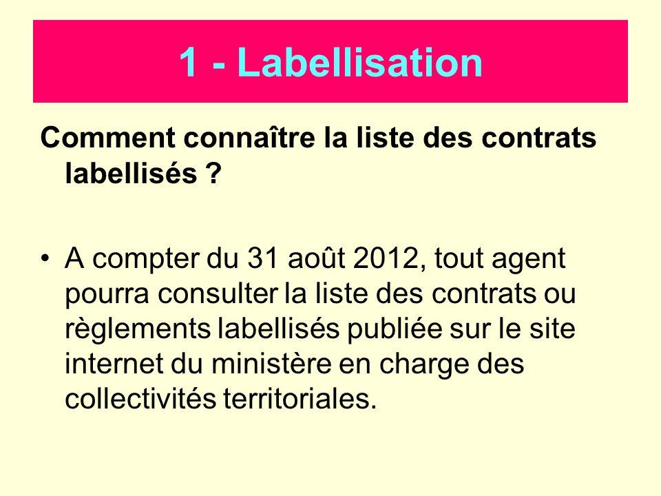 1 - Labellisation Comment connaître la liste des contrats labellisés