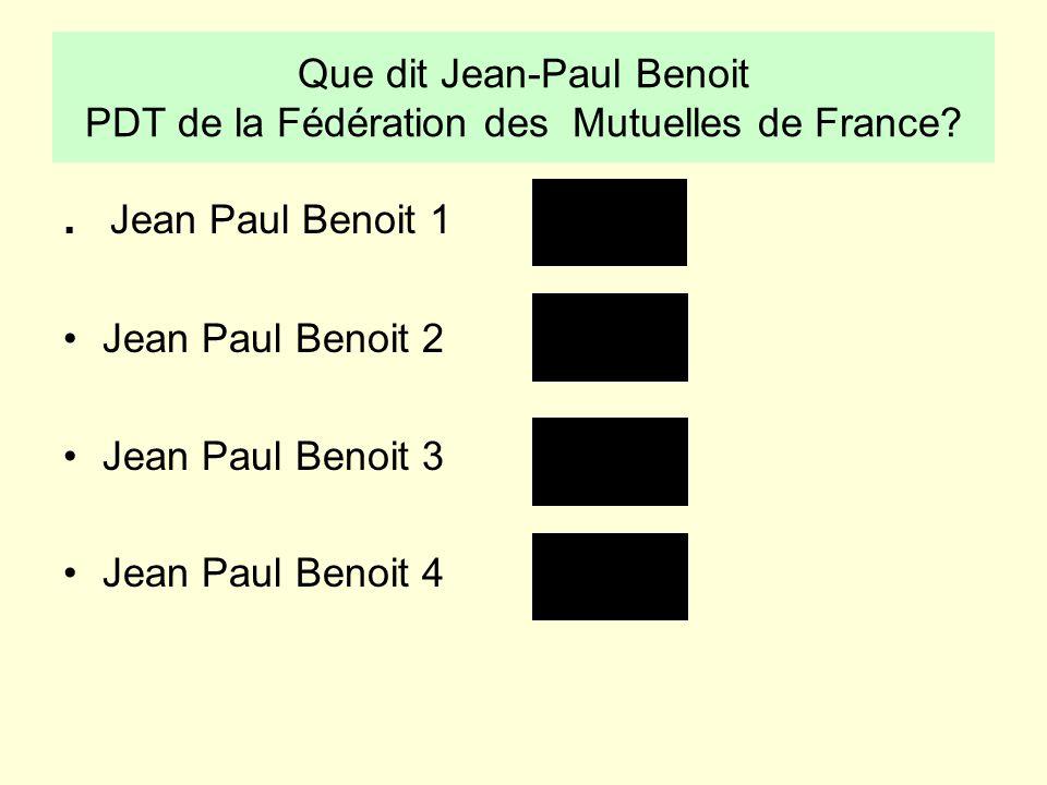 Que dit Jean-Paul Benoit PDT de la Fédération des Mutuelles de France
