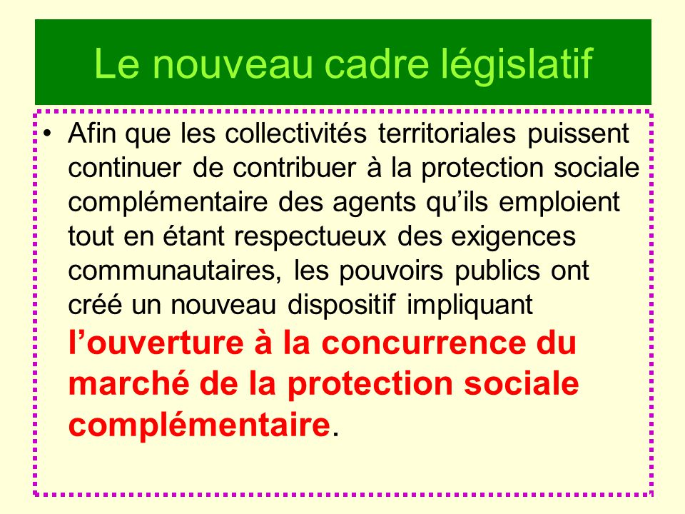 Le nouveau cadre législatif