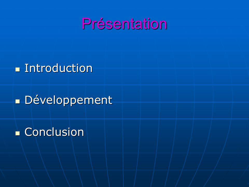 Présentation Introduction Développement Conclusion