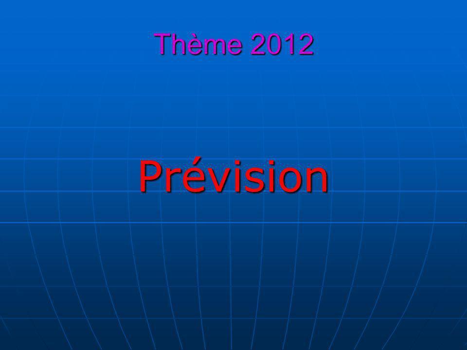 Thème 2012 Prévision