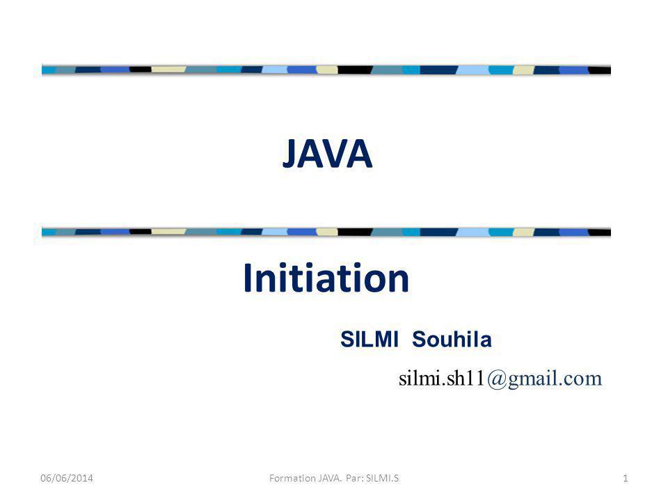 Formation JAVA. Par: SILMI.S