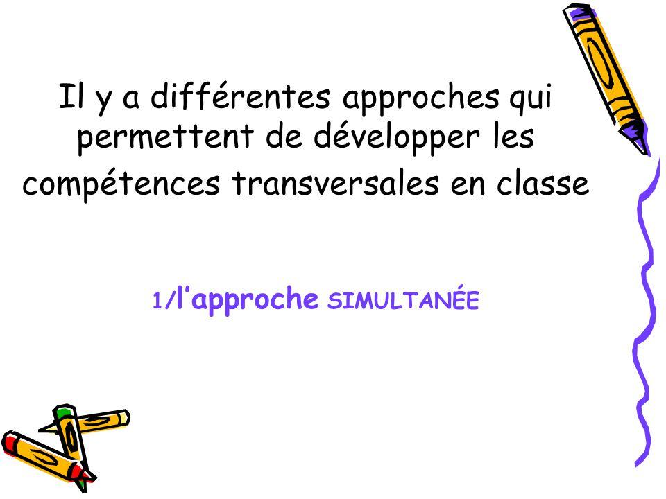 Il y a différentes approches qui permettent de développer les compétences transversales en classe
