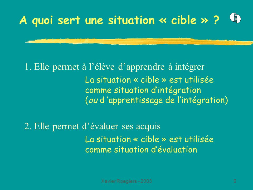 A quoi sert une situation « cible »