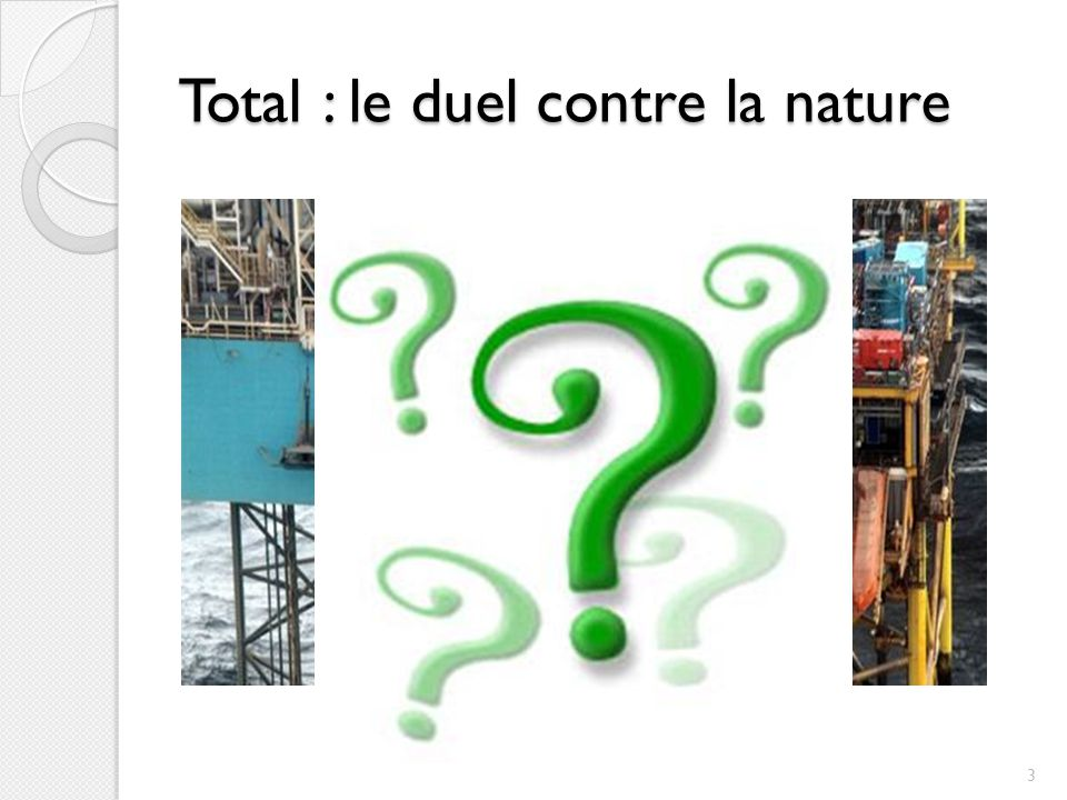 Total : le duel contre la nature