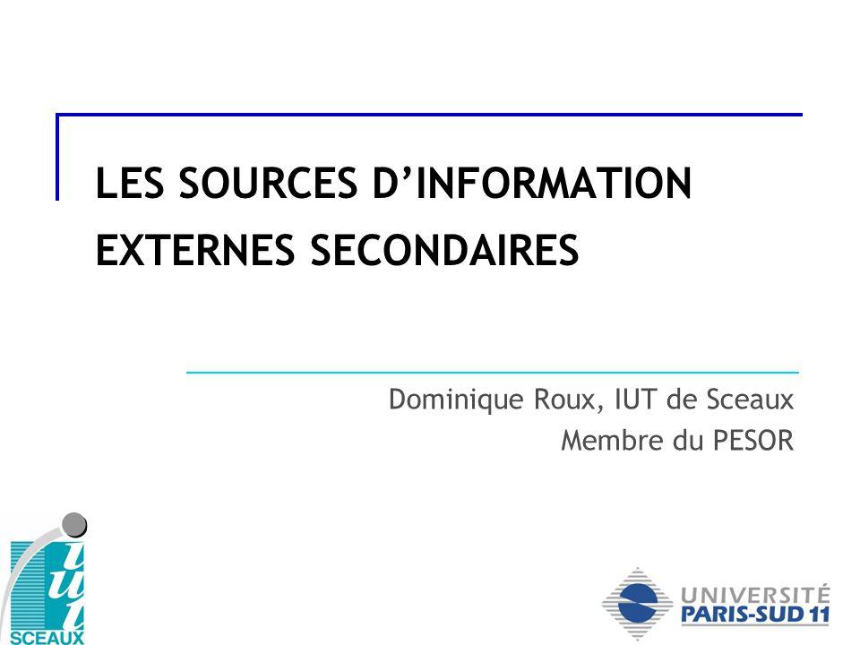 LES SOURCES D'INFORMATION EXTERNES SECONDAIRES
