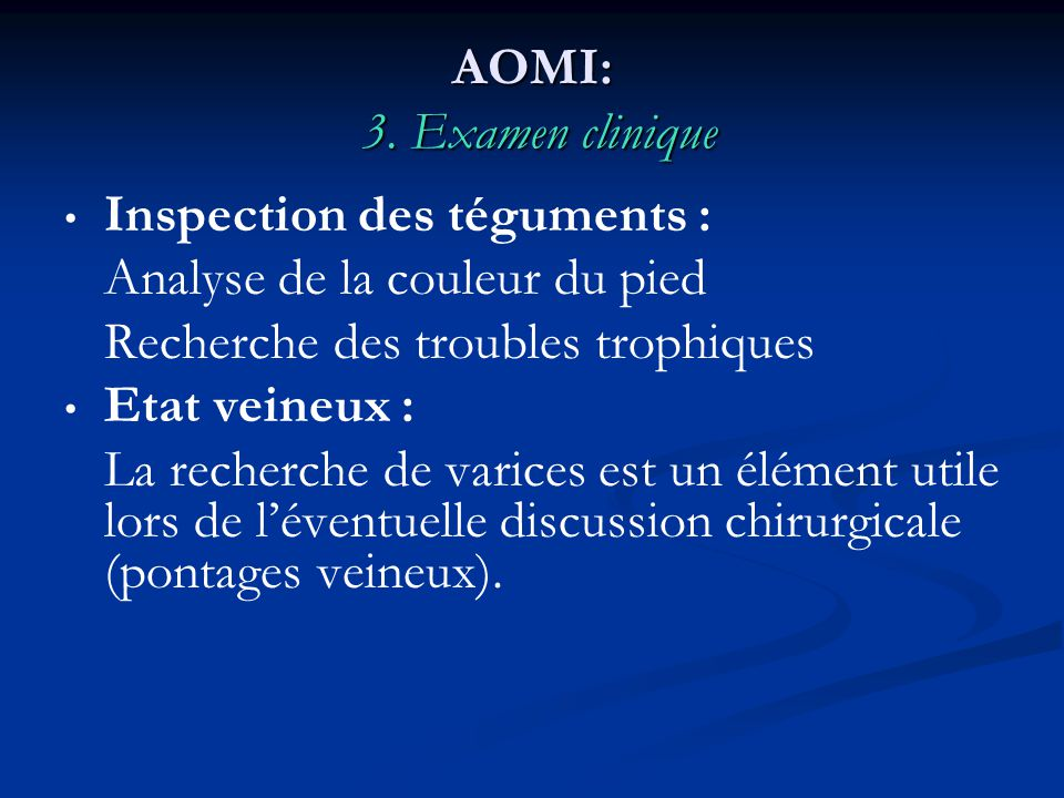 AOMI: 3. Examen clinique Inspection des téguments : Analyse de la couleur du pied. Recherche des troubles trophiques.