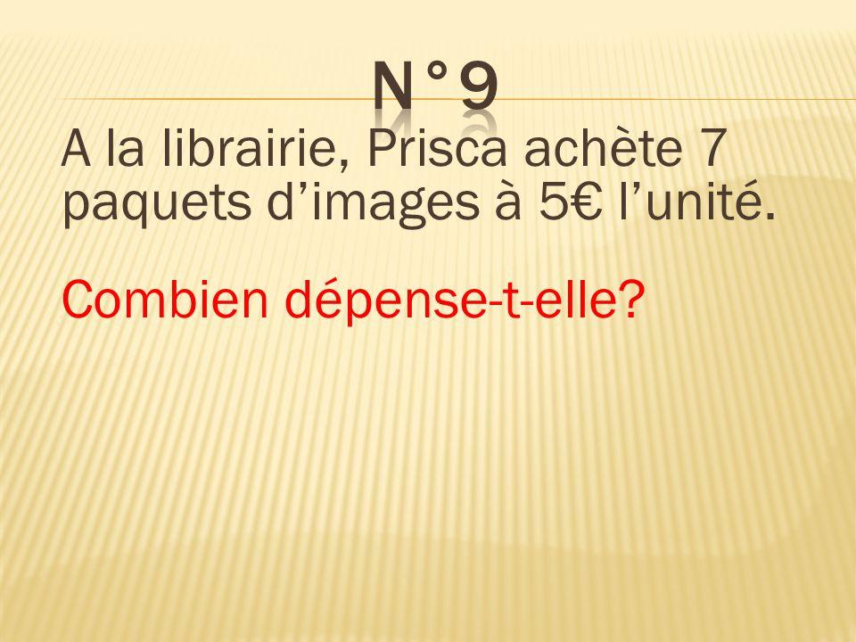 n°9 A la librairie, Prisca achète 7 paquets d'images à 5€ l'unité.