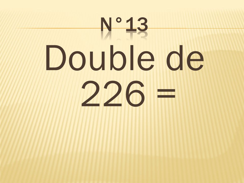 n°13 Double de 226 = 452