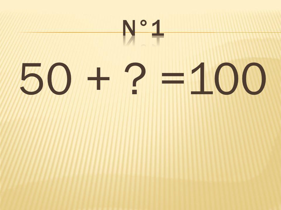 n°1 50 + =100 50