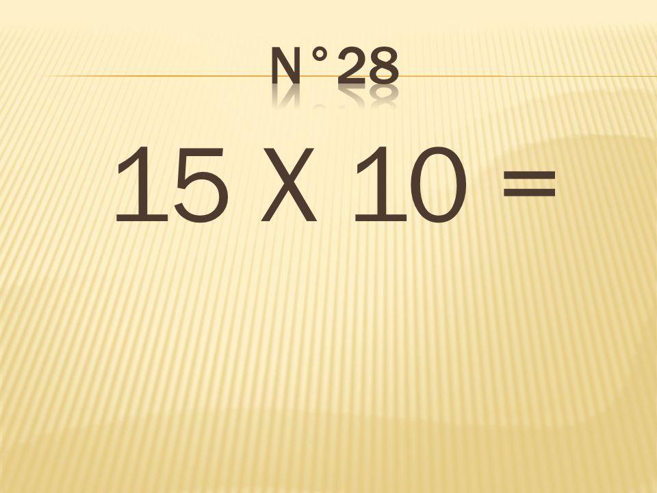 n°28 15 X 10 = 150