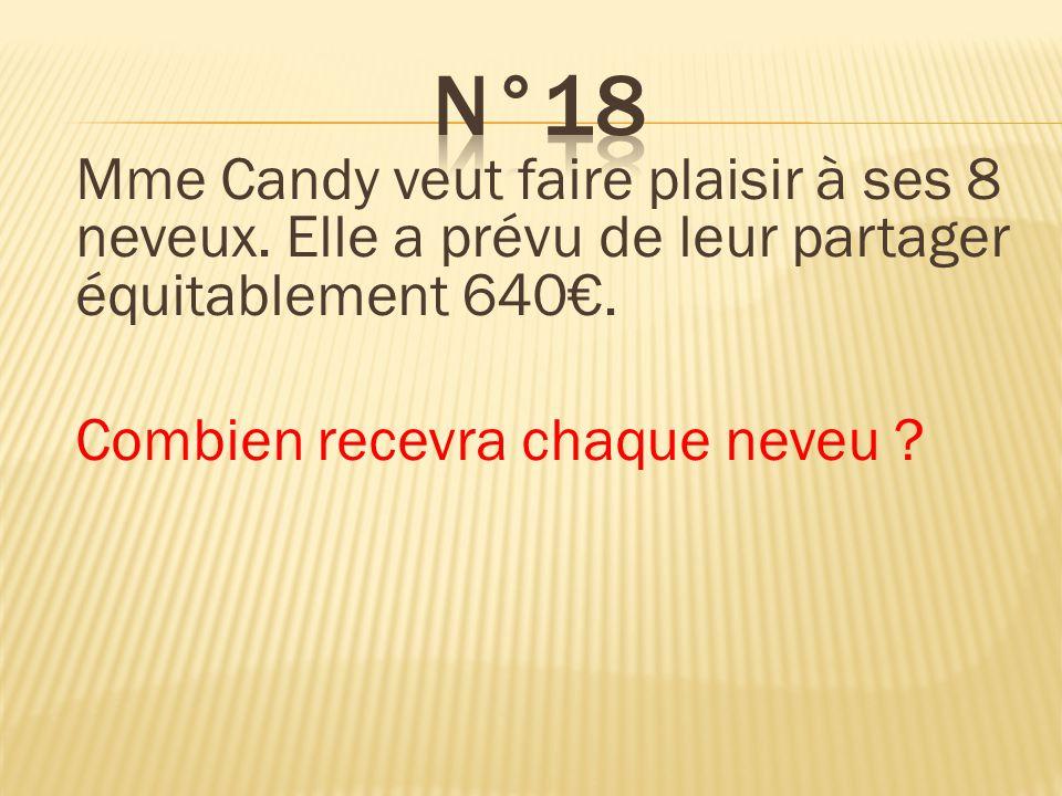 n°18 Chaque neveu recevra 80€.