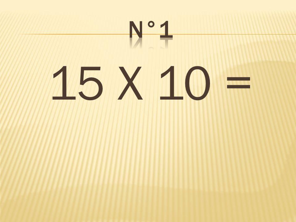 n°1 15 X 10 = 150