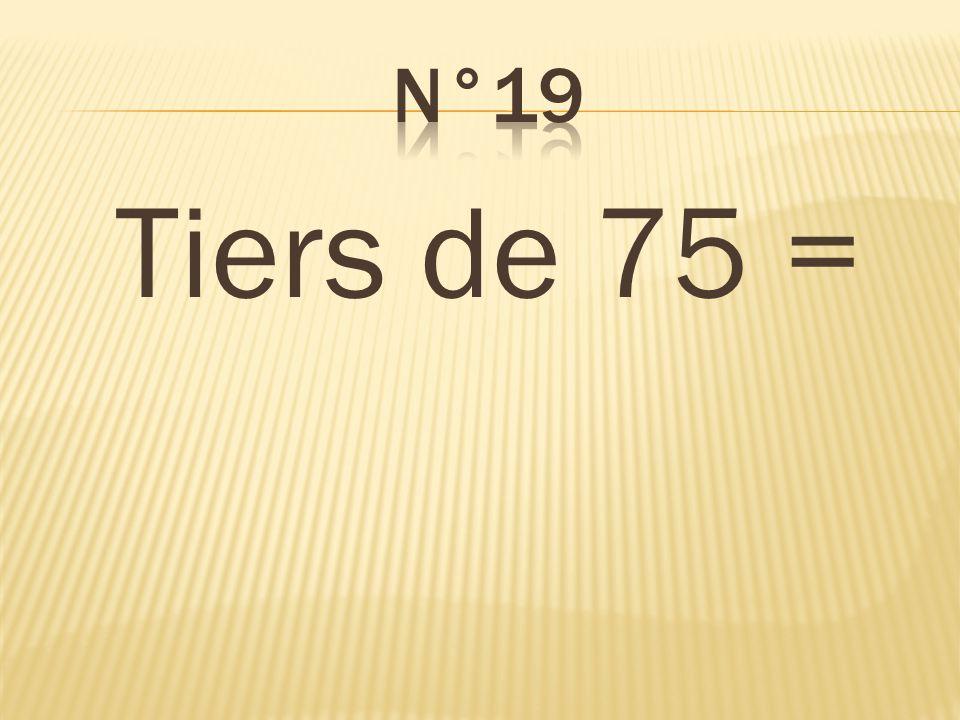 n°19 Tiers de 75 = 25